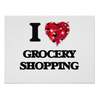 I Love Grocery Shopping Poster