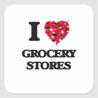I Love Grocery Stores Square Sticker