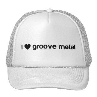 I Love Groove Metal Trucker Hats