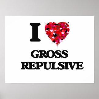 I Love Gross   Repulsive Poster