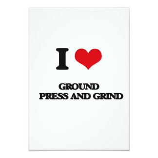 I love Ground   Press And Grind 9 Cm X 13 Cm Invitation Card
