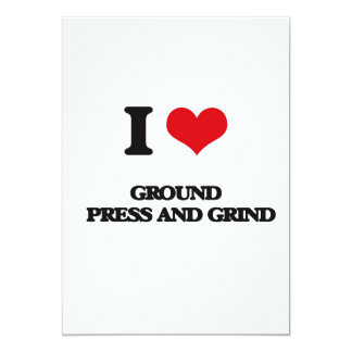 I love Ground   Press And Grind 5x7 Paper Invitation Card