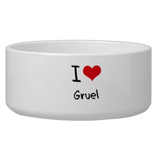 I Love Gruel Pet Food Bowls