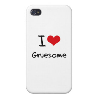I Love Gruesome iPhone 4/4S Cases
