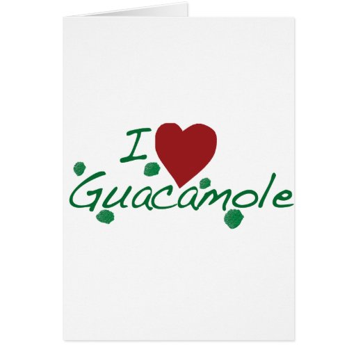 i love guacamole greeting cards