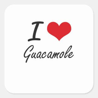 I love Guacamole Square Sticker