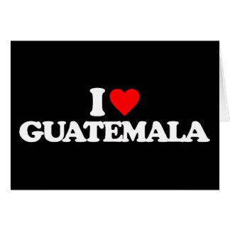 I LOVE GUATEMALA CARD