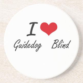 I love Guidedog   Blind Beverage Coaster