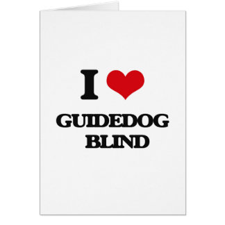 I love Guidedog   Blind Greeting Card