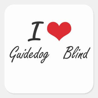 I love Guidedog   Blind Square Sticker