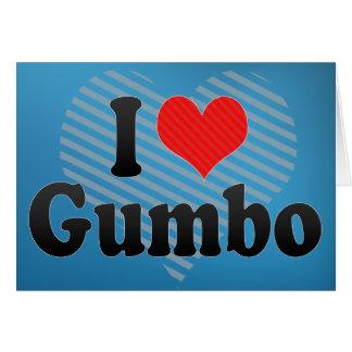 I Love Gumbo Greeting Card