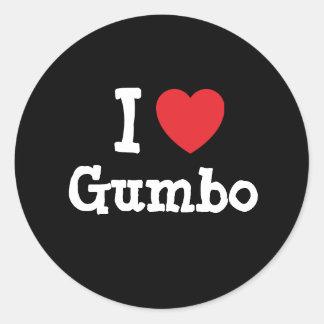 I love Gumbo heart T-Shirt Round Stickers
