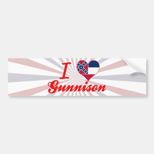 I Love Gunnison, Mississippi Bumper Stickers