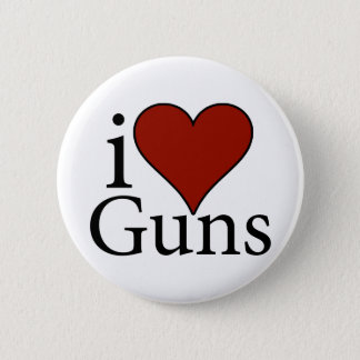 I Love Guns 6 Cm Round Badge