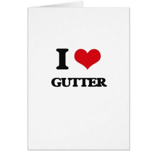 I love Gutter Greeting Card