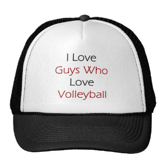 I Love Guys Who Love Volleyball Hat