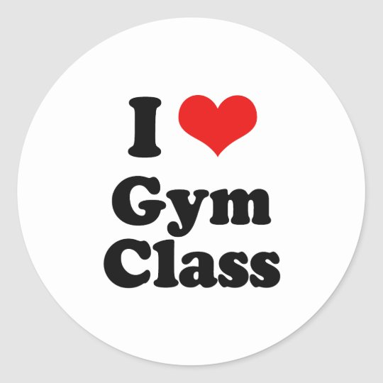 I Love Gym Class Tshirt Classic Round Sticker
