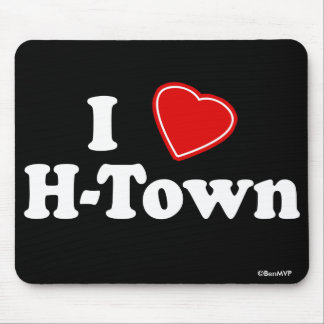 I Love H-Town Mouse Pad