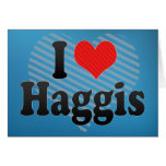 I Love Haggis Greeting Card