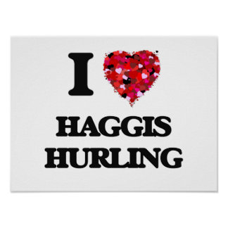 I Love Haggis Hurling Poster
