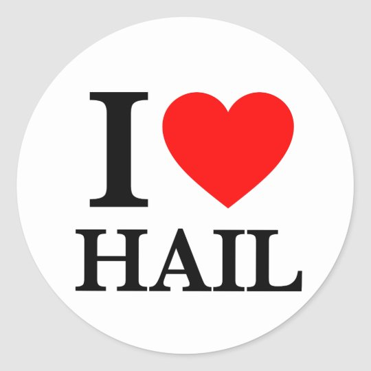 I Love Hail Classic Round Sticker