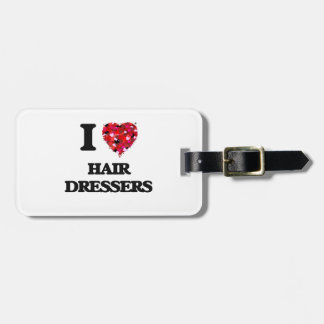 I love Hair Dressers Tag For Bags