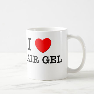 I Love Hair Gel Coffee Mug