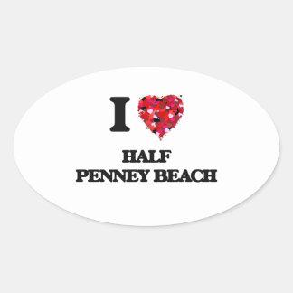 I love Half Penney Beach Virgin Islands Oval Sticker