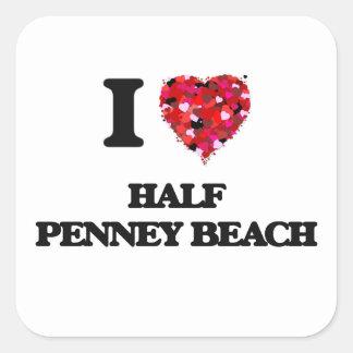 I love Half Penney Beach Virgin Islands Square Sticker
