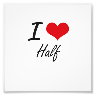 I love Half Photo