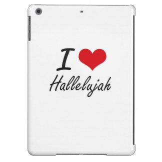 I love Hallelujah Case For iPad Air