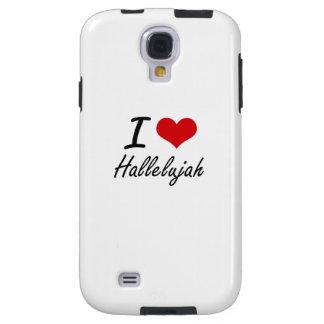 I love Hallelujah Galaxy S4 Case