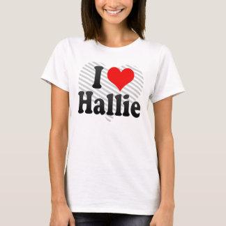 I love Hallie T-Shirt