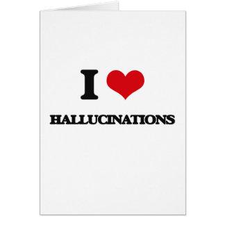 I love Hallucinations Greeting Card