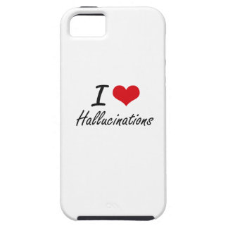 I love Hallucinations iPhone 5 Cover