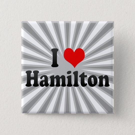 I Love Hamilton, Canada 15 Cm Square Badge