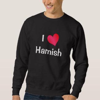 I Love Hamish Sweatshirt
