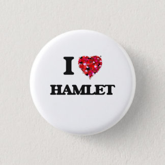 I Love Hamlet 3 Cm Round Badge