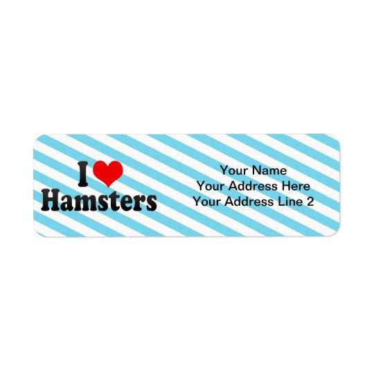 I Love Hamsters