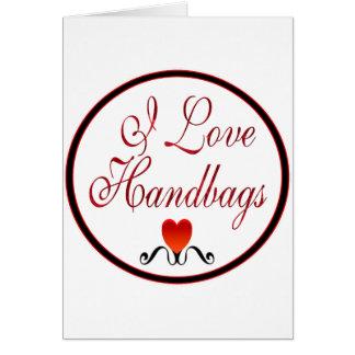 I Love Handbags Card