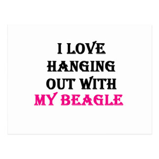 I Love Hanging Out With My Beagle Postcard