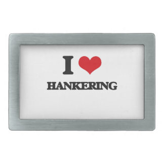 I love Hankering Belt Buckle