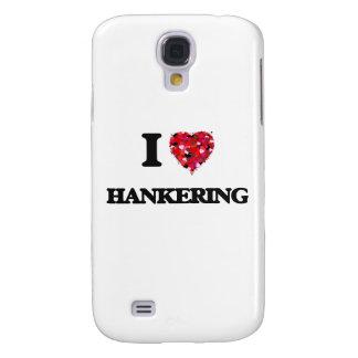 I Love Hankering Galaxy S4 Case