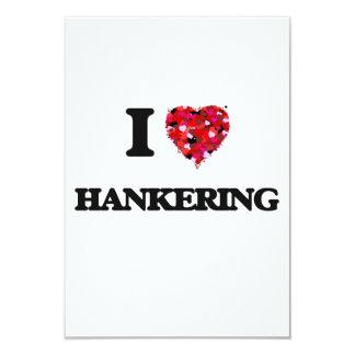 I Love Hankering 9 Cm X 13 Cm Invitation Card
