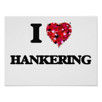 I Love Hankering Poster