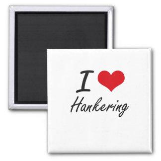I love Hankering Square Magnet