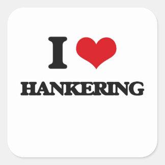 I love Hankering Square Sticker