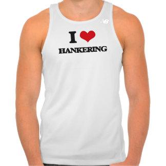 I love Hankering Tshirts