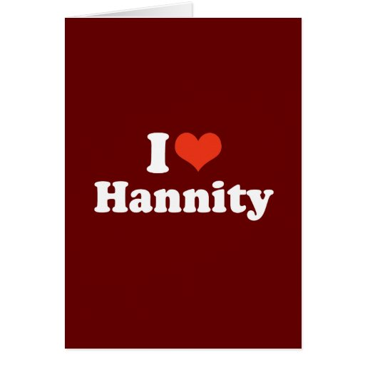 I LOVE HANNITY GREETING CARDS