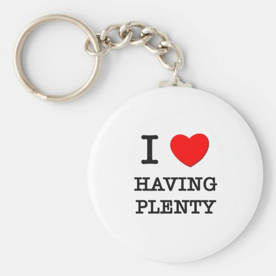 I Love Having Plenty Key Ring